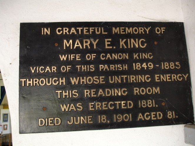 In the reading room at Stratford sub Castle. In grateful memory of Mary E King wife of canon King vicar of this parish 1849-1885 through whose untiring energy this reading room was erected 1881. Died June 18, 1901 aged 81.