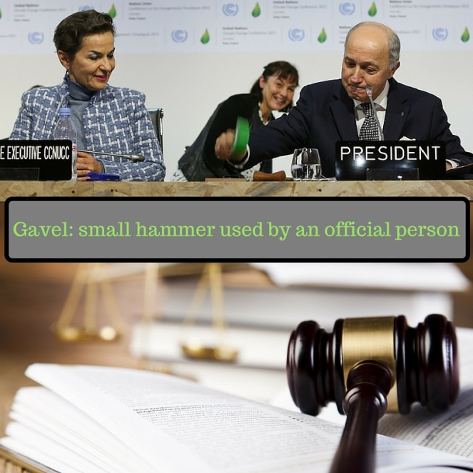 Gavel- small hammer used by an official person